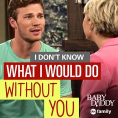 """""""I don't know what I would do without you."""" - Danny 