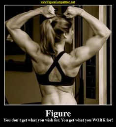 Love this!~Motivational Figure Competition Pics | Figure Competition Training - How To Win Figure Competitions.
