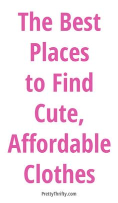 A list of the best places to find cute, fashion forward yet inexpensive clothing. So many hidden gems - how have I never heard of these before? Great pin. PrettyThrifty.com