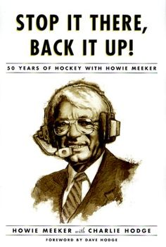Stop It There, Back It Up!: 50 Years of Hockey with Howie Meeker Grocery Deals, Stop It, Toronto Maple Leafs, Hockey, Marcel, Legends, Cricut, Amazon, Board