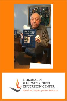Holocaust and Human Rights Education Center – Learn from the past, protect the future Putnam County, Holocaust Survivors, Education Center, Camps, Human Rights, Third, Acting, Encouragement, The Past