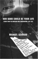 Our Band Could Be Your Life: Scenes from the American Indie Underground by Michael Azerrad #American #Music #Month