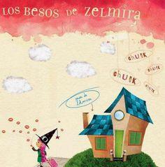★Bibliopeque itinerante: Cuento: LOS BESOS DE ZELMIRA, de Graciela Vega (En...