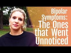 Bipolar 2 Symptoms That Went Unnoticed - YouTube