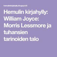 Hemulin kirjahylly: William Joyce: Morris Lessmore ja tuhansien tarinoiden talo