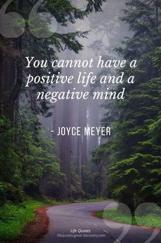 You cannot have a positive life and a negative mind. Think Positive Quotes, Positive Life, Joyce Meyer, Life Quotes, Mindfulness, Positivity, Canning, Image, Quotes About Life