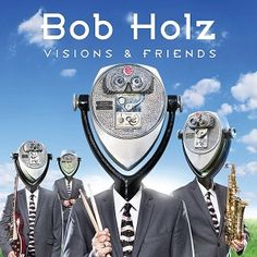 Gigismooth: Bob Holz - Visions And Friends (2017)