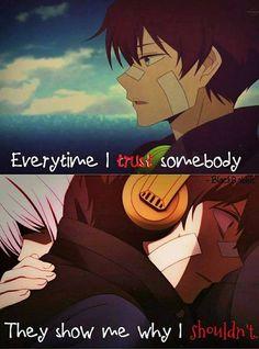 Chaque fois que je fais confiance à quelqu'un, ils me montrent pourquoi je ne devrais pas