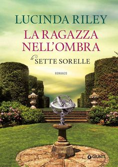 La ragazza nell'ombra (Le Sette Sorelle Vol. Best Books To Read, Good Books, The Four Loves, This Is My Story, Still Love You, Do It Right, Smile Because, Nature Quotes, What To Read