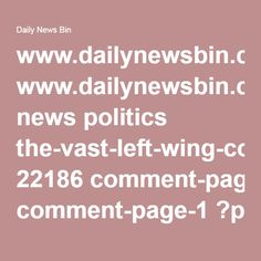 www.dailynewsbin.com news politics the-vast-left-wing-conspiracy-against-hillary-clinton 22186 comment-page-1 ?pagely_verify=1