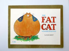 The Fat Cat: A Danish Folktale (1971) by Jack Kent -  the most remembered picture book by children in 25 years of teaching.  How can we bring it back for reprint?
