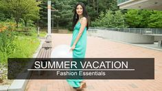 Travel Fashion Tips : Summer Vacation Fashion Essentials  #travel #summer #fashion #wishtrend #wishtrendtv #korea