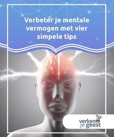Verbeter je mentale vermogen met vier simpele tips   In dit artikel delen we een aantal tips die je kunnen helpen om je mentale #vermogen te #verbeteren. Zorg ervoor dat je geest geen #warboel wordt.  #Psychologie