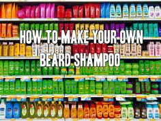 how to make homemade beard shampoo diy Diy Shampoo, Homemade Shampoo, Shampoo Bottles, Homemade Products, Homemade Gifts, Homemade Beard Oil, Beard Hair Growth, Beard Oil And Balm, Beards