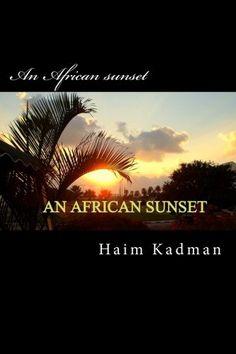 An African sunset by Mr. Haim Kadman http://www.amazon.com/dp/1490520562/ref=cm_sw_r_pi_dp_4TrLwb1T8D561