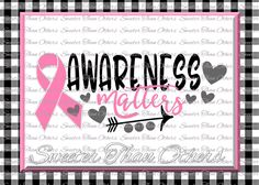 Awareness Matters SVG, Breast Cancer Svg, Ribbon Dxf Silhouette Studios, Cameo Cricut cut file INSTANT DOWNLOAD, Vinyl Design, Htv Scal Mtc By Sweeter Than Others