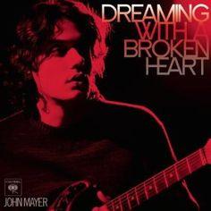 Dreaming With A Broken Heart John Mayer