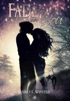Romance and Fantasy for Cosmopolitan Girls: Segnalazione: FADE INTO YOU di Siro T. Winter