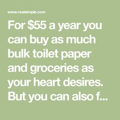 For $55 a year you can buy as much bulk toilet paper and groceries as your heart desires. But you can also feel like you walked into a football stadium that sells turkeys and napkins, fighting off shopping cart road rage. If you're not always sure that membership card is worth it, consider some of these extra perks we dug up.