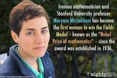 """Maryam Mirzakhani - """"It's an extraordinary moment. Marie-Curie had Nobel prizes in physics and chemistry at the beginning of the 20th century, but in mathematics this is the first time we have a woman winning the most prestigious prize there is. This is a celebration for women."""" Congrats to Maryam! It's about time"""