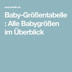 Baby-Größentabelle: Alle Babygrößen im Überblick