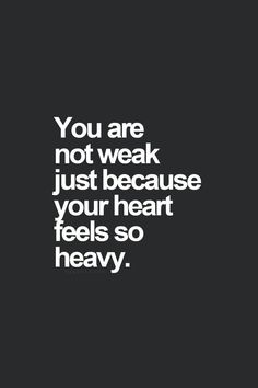 You are NOT weak