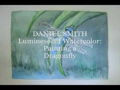 Dragonlfy painted with DANIEL SMITH Luminescent Watercolors