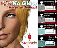 HQ and No Glow mods HQ mod for // HQ+No Glow mod for HQ mod for // HQ+No Glow mod for HQ strengths are I will no longer accept requests for different strengths. The Sims, Sims Cc, Sims 3 Cc Finds, Sims 3 Mods, Glow, Content, Sparkle