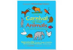 CARNIVAL OF THE ANIMALS Activity Kit -  This kit, by Debra Lindsay, is 24 loose-leaf pages of reproducible puzzles, melodies and activity sheets based on Saint-Saens Carnival of the Animals.
