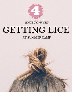 4 Ways to Avoid Lice at Summer Camp| Lice Tips and Tricks | Avoid Lice | MomTrends