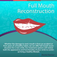 There are multiple reasons as to why a patient may need full mouth reconstruction, including trauma, infection and long-term wear. To learn more, schedule an appointment by calling Cosmetic Dentistry Procedures, Dental Procedures, Dental Surgery, Dental Implants, Dental Bonding, Dental Fillings, Teeth Straightening, Dental Veneers, Dental Cosmetics