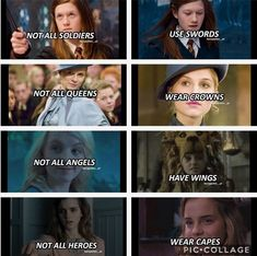 Not all soldiers use swords. Not all queens wear crowns. Not all angels have wings. Not all h. : Not all soldiers use swords. Not all queens wear crowns. Not all angels have wings. Not all heroes wear capes. So god damn true! Images Harry Potter, Harry Potter Girl, Harry Potter Jokes, Harry Potter Characters, Harry Potter Fandom, Harry Potter Universal, Hogwarts, Slytherin, Harry Potter Triste