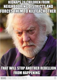 Silly President Snow. Hunger Games are not helping anything.