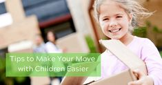 Tips to Make Your Move with Children Easier