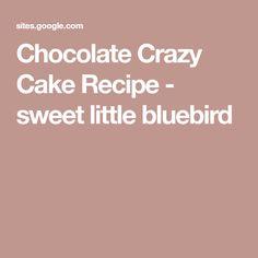 Chocolate Crazy Cake Recipe - sweet little bluebird Crazy Cake Recipes, Crazy Cakes, Cake Mix Recipes, Sweet Recipes, Dessert Recipes, Fudge Recipes, Vegan Dishes, Vegan Desserts, Vegetarian Sweets