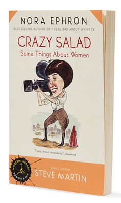 Crazy Salad: Some Things About Women By Nora Ephron - Book Finder - Oprah.com