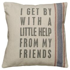 I pinned this I Get By Pillow from the French Farmhouse event at Joss and Main!