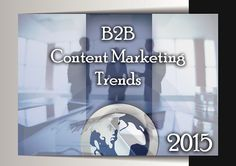 Top Enterprise B2B Content Marketing Trends for 2015