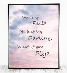 What if I Fall Sign What If I Fall Oh My Darling by CristylClear