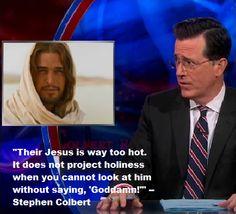 Stephen Colbert...