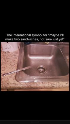 "The international symbol for ""Maybe I'll make two sandwiches, just not sure yet"" I DO THIS ALL THE TIME"