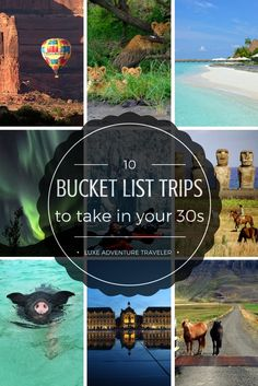 10 Bucket List Trips to Take in Your 30s