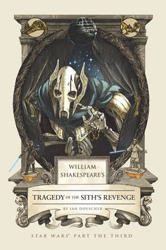 "To thine own Sith be true. The best-selling ""Star Wars"" parodies continue with ""William Shakespeare's Tragedy of the Sith's Revenge: Star Wars Part the Third."""