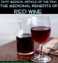 SHTF Medical Article of the Day: The Medicinal Benefits of Drinking Red Wine