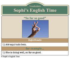 Vocabulário: So far so good