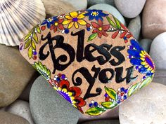 Bless you.  Do you have someone you are most grateful for?...someone who is there for you through thick and thin.  Painted rock.  A most