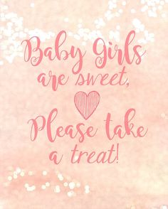 Baby Girls are Sweet Please take a treat 8x10 by Sweetness8