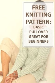 Knitted pullover pattern for casual sweater with fantastic drapes. For all levels this is a basic pattern on how to knit a pullover.