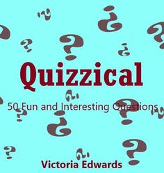 Quizzical - 50 Fun and Interesting Questions ebook by Victoria Edwards