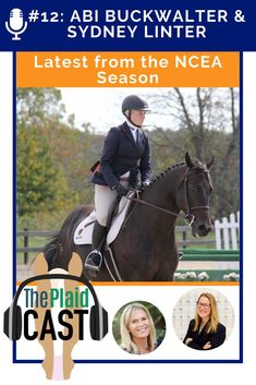In this week's episode of The Plaidcast NCEA Update Edition (brought to you by Great American Insurance and NCEA National Advisory Board) Tom O'Mara and Piper are joined by Abi Buckwalter, Senior, Western Horsemanship, Delaware State University and Sydney Linter, University of Tennessee – Martin, Sophomore, Hunt Seat, Equitation on the Flat. Plus, they review the latest from the NCEA season.